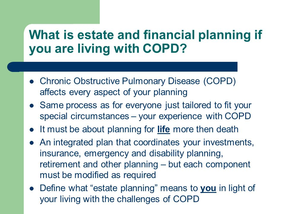 What is estate and financial planning if you are living with COPD