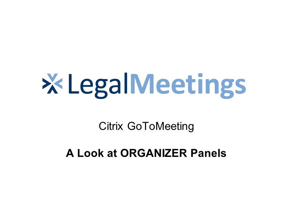 Citrix GoToMeeting A Look at ORGANIZER Panels