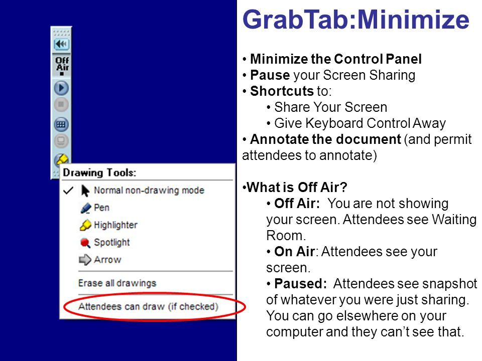GrabTab:Minimize Minimize the Control Panel Pause your Screen Sharing