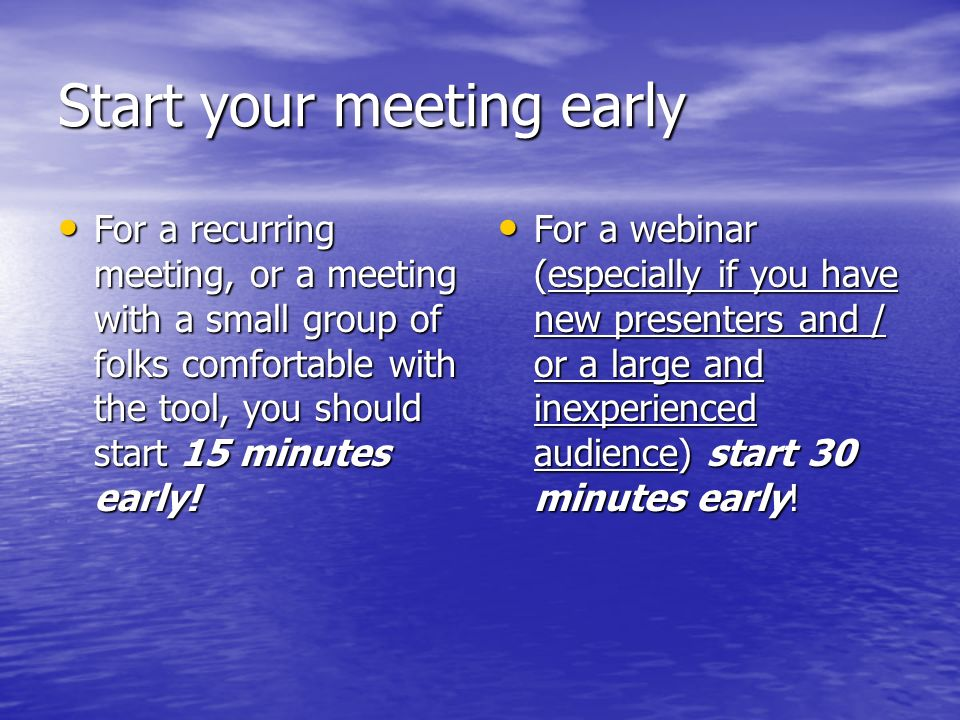 Start your meeting early