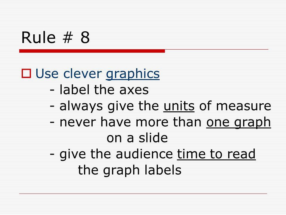 Rule # 8