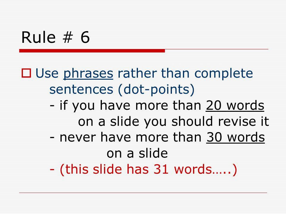 Rule # 6