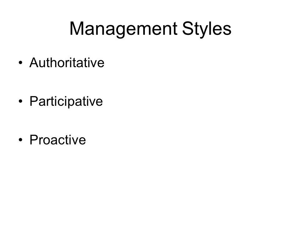 Management Styles Authoritative Participative Proactive