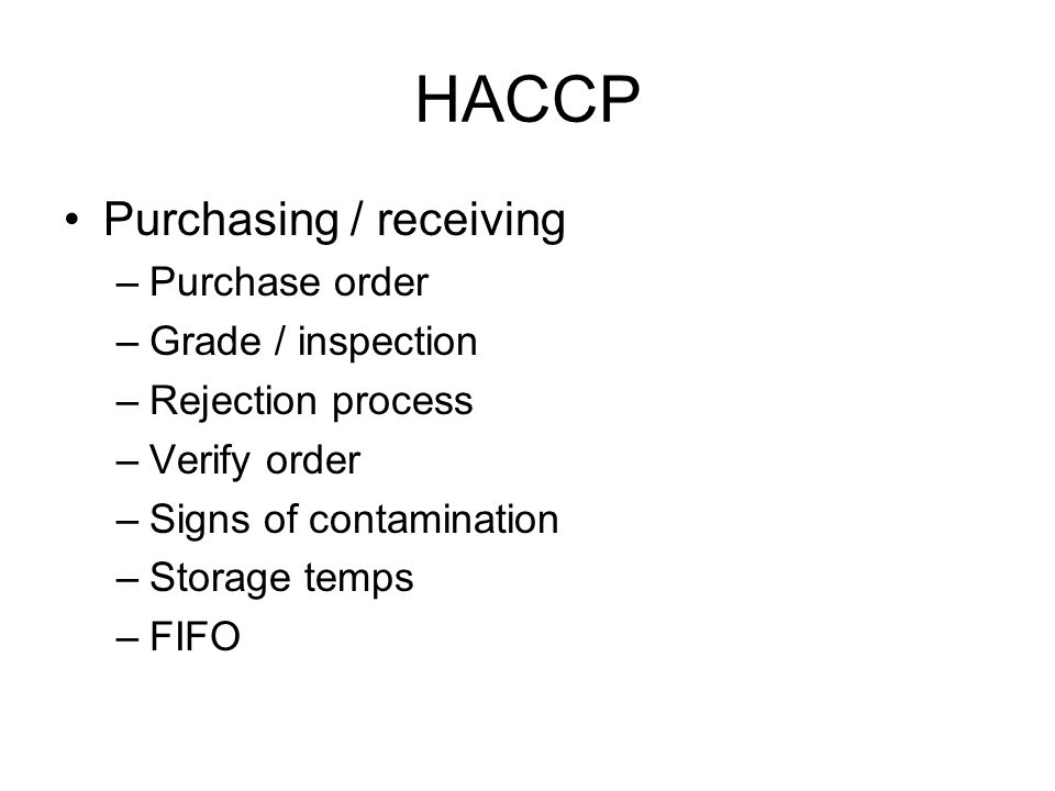 HACCP Purchasing / receiving Purchase order Grade / inspection
