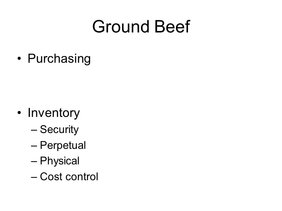 Ground Beef Purchasing Inventory Security Perpetual Physical