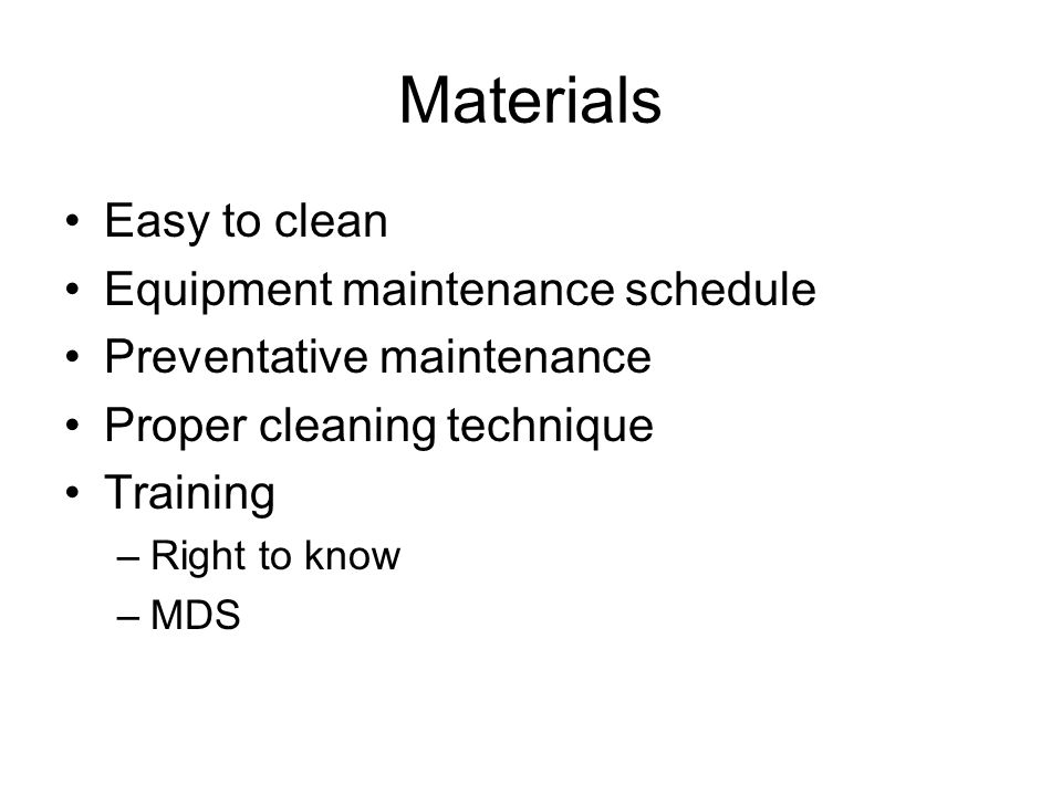 Materials Easy to clean Equipment maintenance schedule