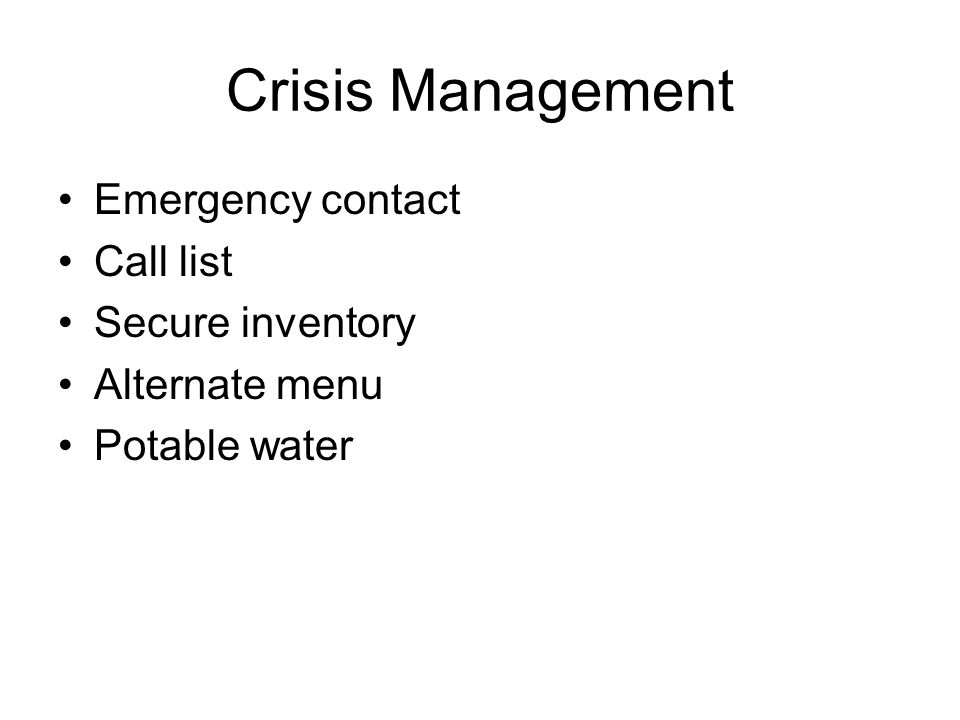 Crisis Management Emergency contact Call list Secure inventory