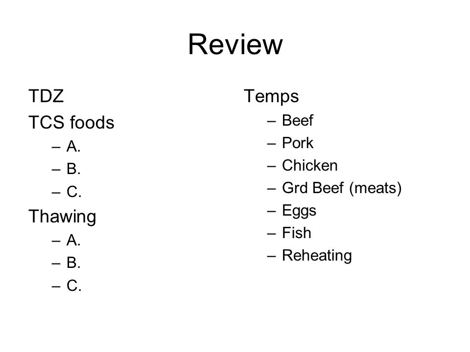 Review TDZ TCS foods Thawing Temps Beef Pork A. Chicken B.
