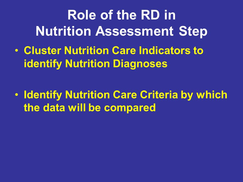 Role of the RD in Nutrition Assessment Step