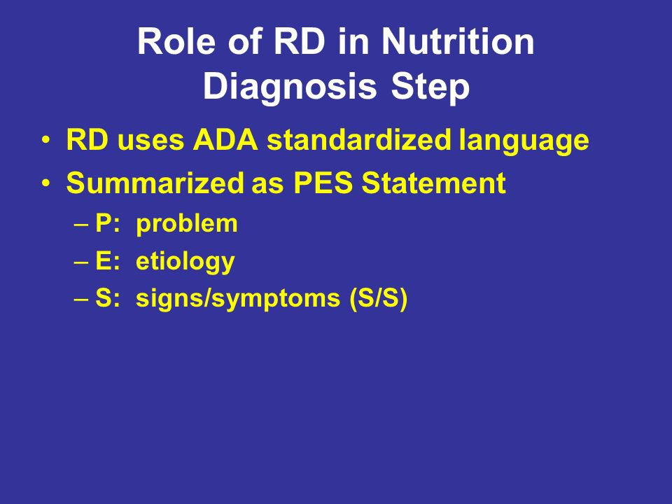 Role of RD in Nutrition Diagnosis Step