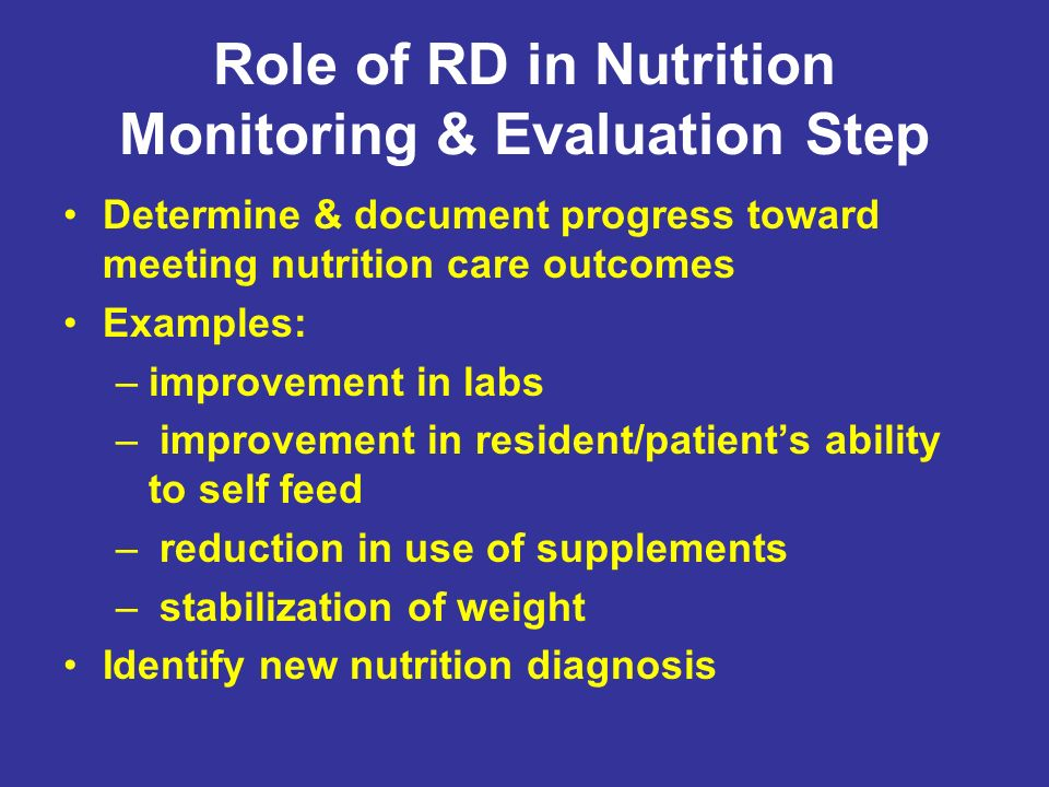 Role of RD in Nutrition Monitoring & Evaluation Step