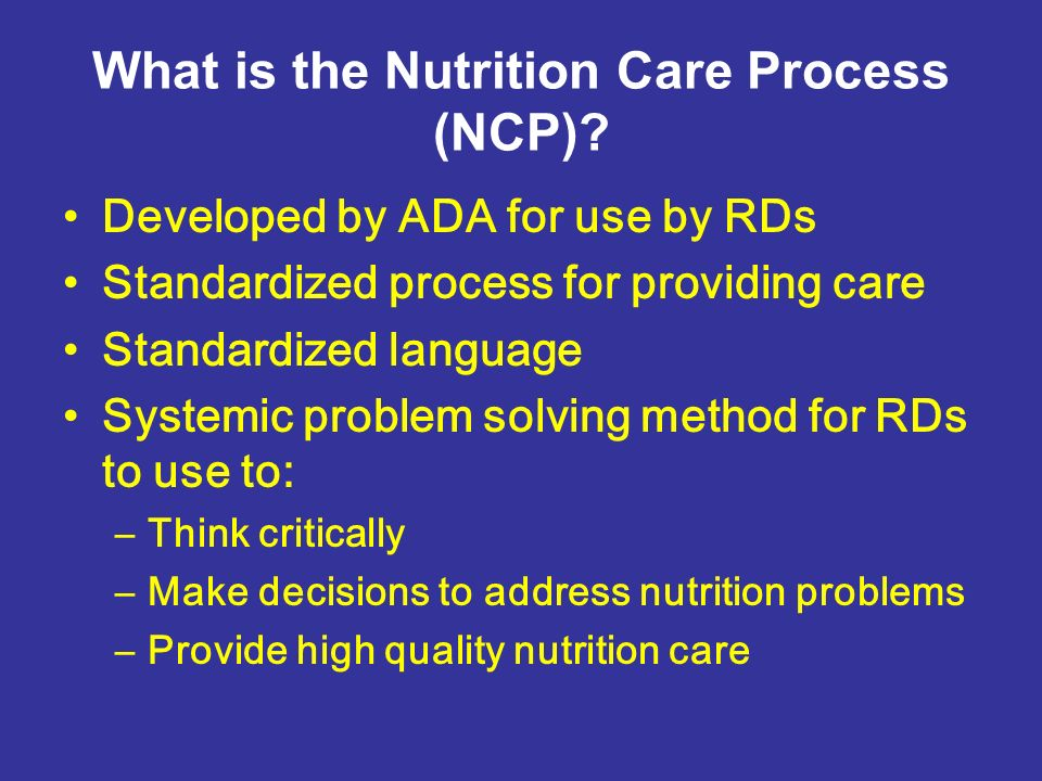 What is the Nutrition Care Process (NCP)