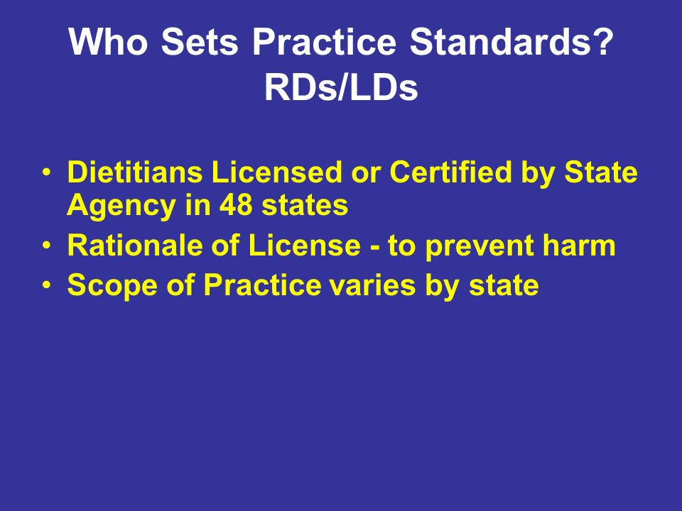 Who Sets Practice Standards RDs/LDs