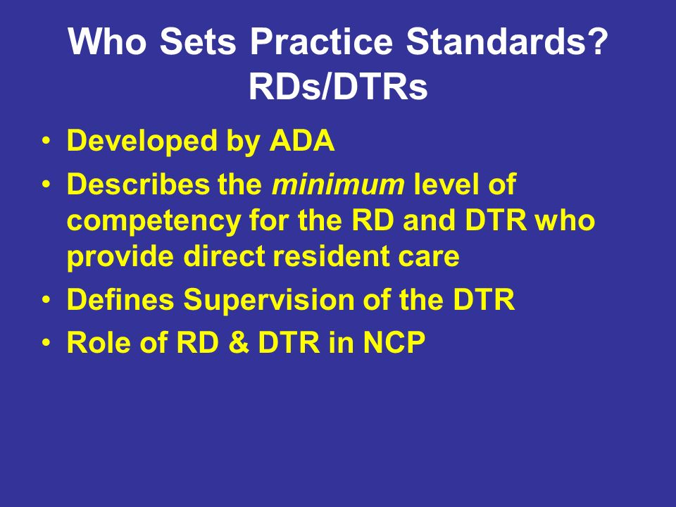 Who Sets Practice Standards RDs/DTRs
