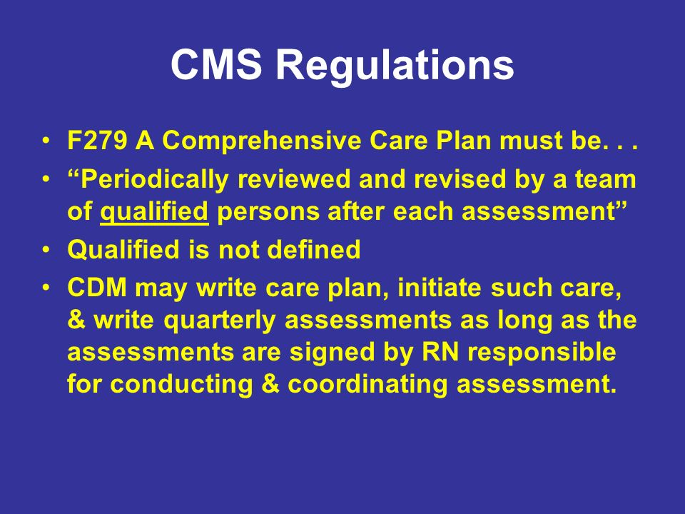 CMS Regulations F279 A Comprehensive Care Plan must be. . .
