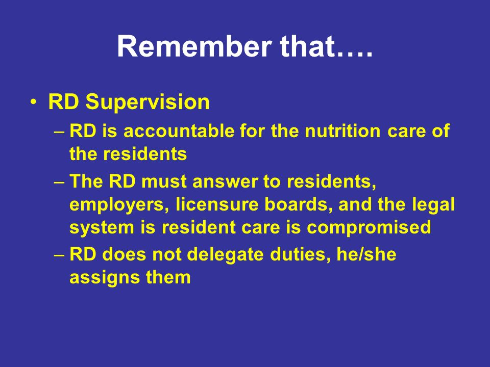 Remember that…. RD Supervision