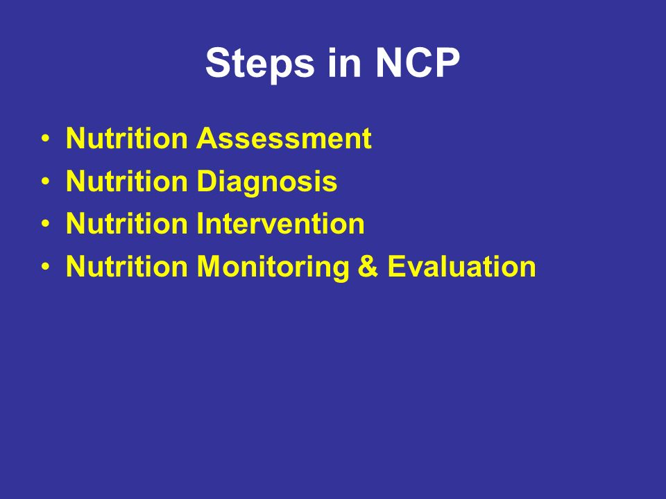 Steps in NCP Nutrition Assessment Nutrition Diagnosis