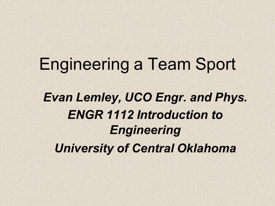Engineering a Team Sport