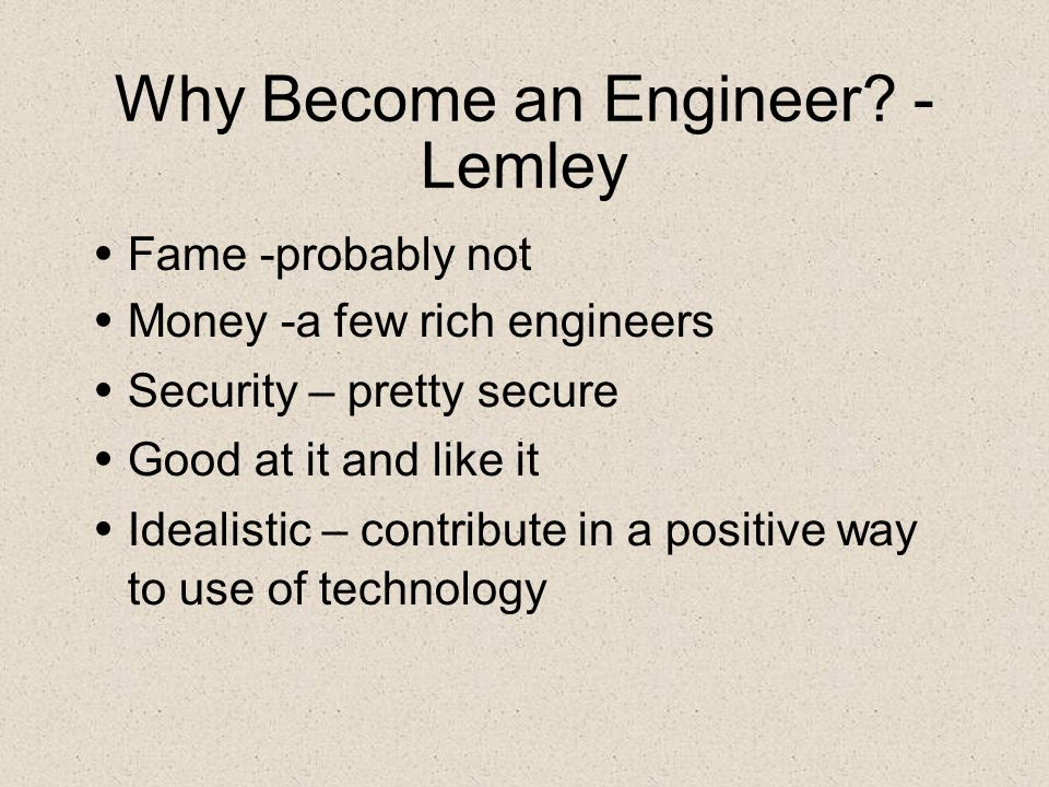 Why Become an Engineer - Lemley
