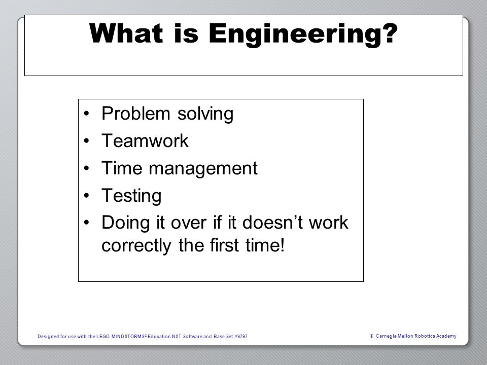 What is Engineering Problem solving Teamwork Time management Testing