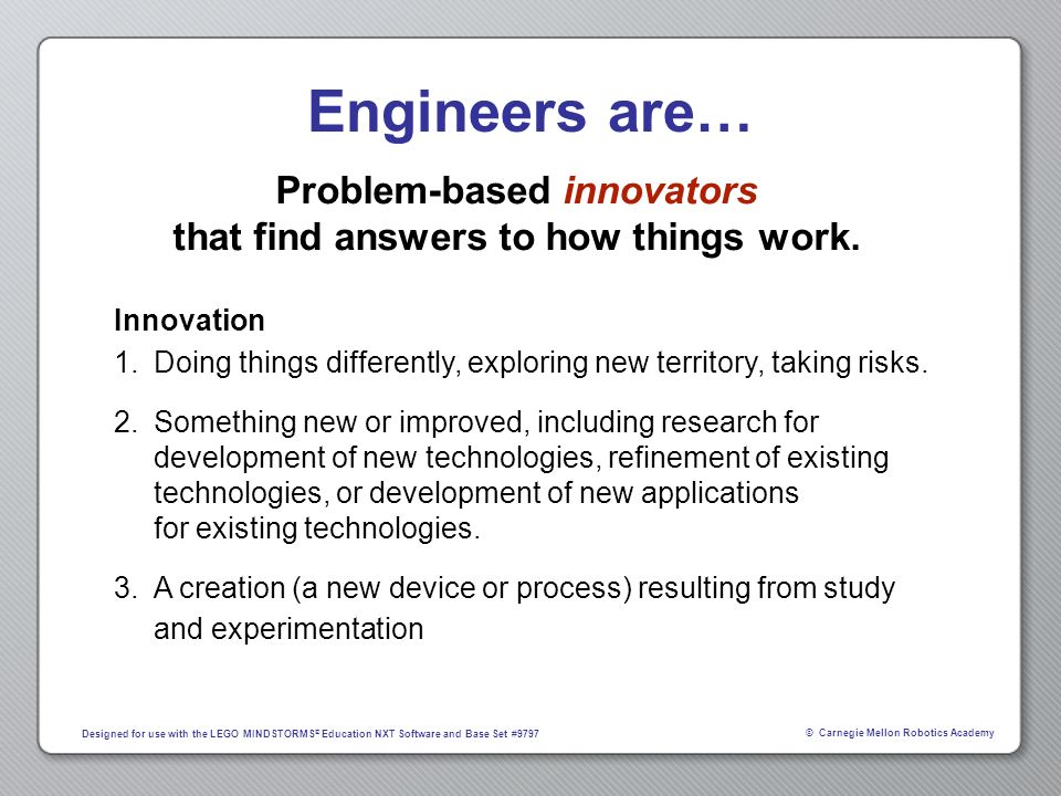Problem-based innovators that find answers to how things work.