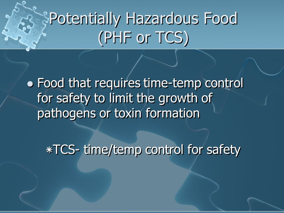 Potentially Hazardous Food (PHF or TCS)