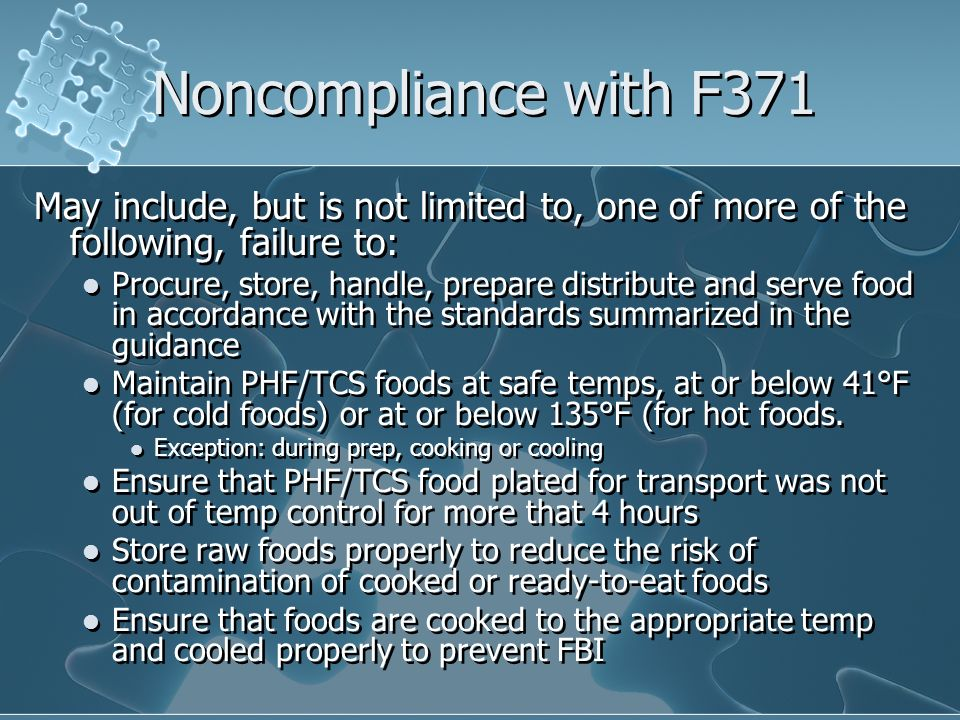 Noncompliance with F371 May include, but is not limited to, one of more of the following, failure to: