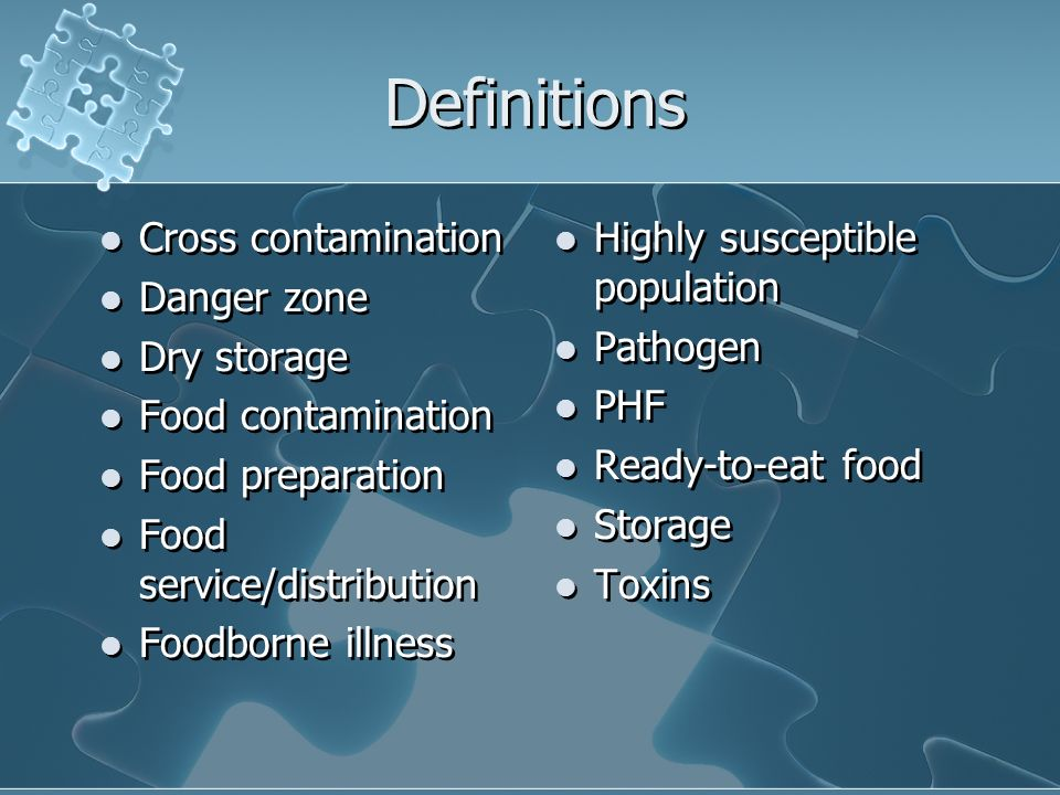 Definitions Cross contamination Danger zone Dry storage