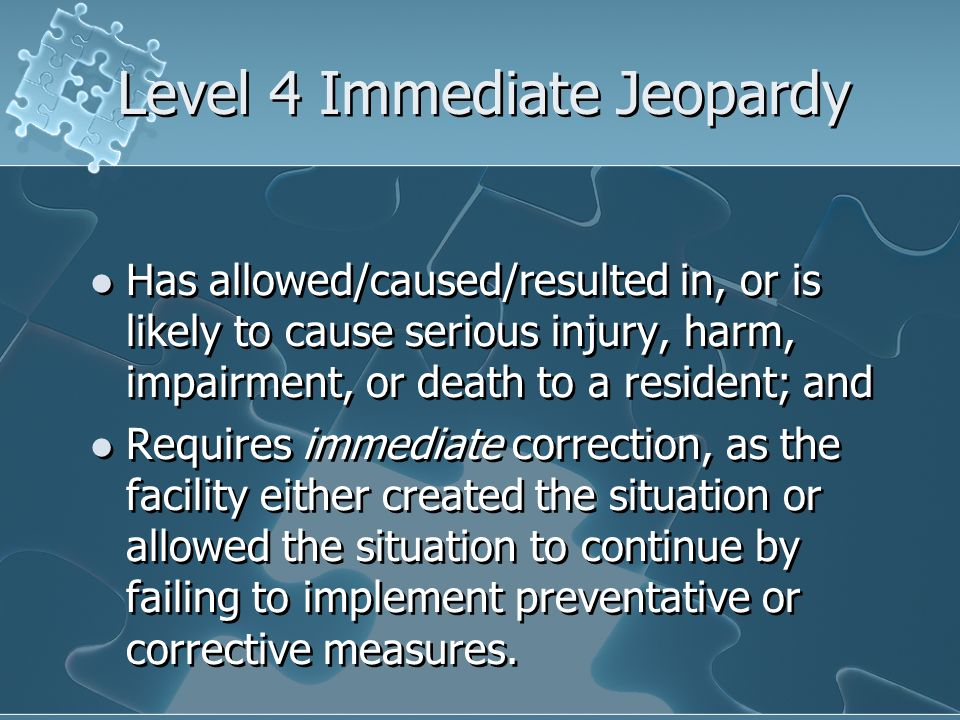 Level 4 Immediate Jeopardy