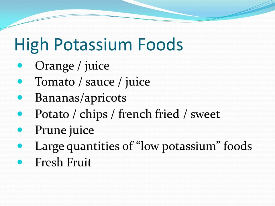 High Potassium Foods Orange / juice Tomato / sauce / juice