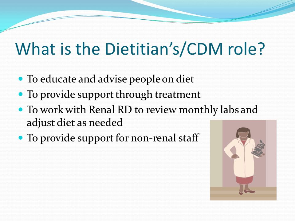 What is the Dietitian's/CDM role