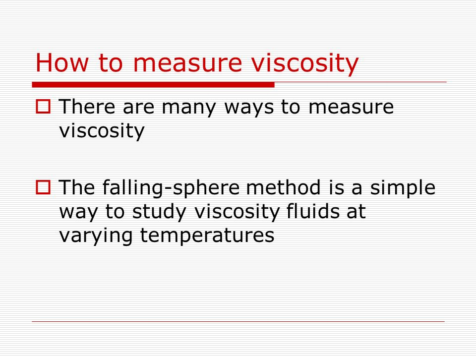 How to measure viscosity