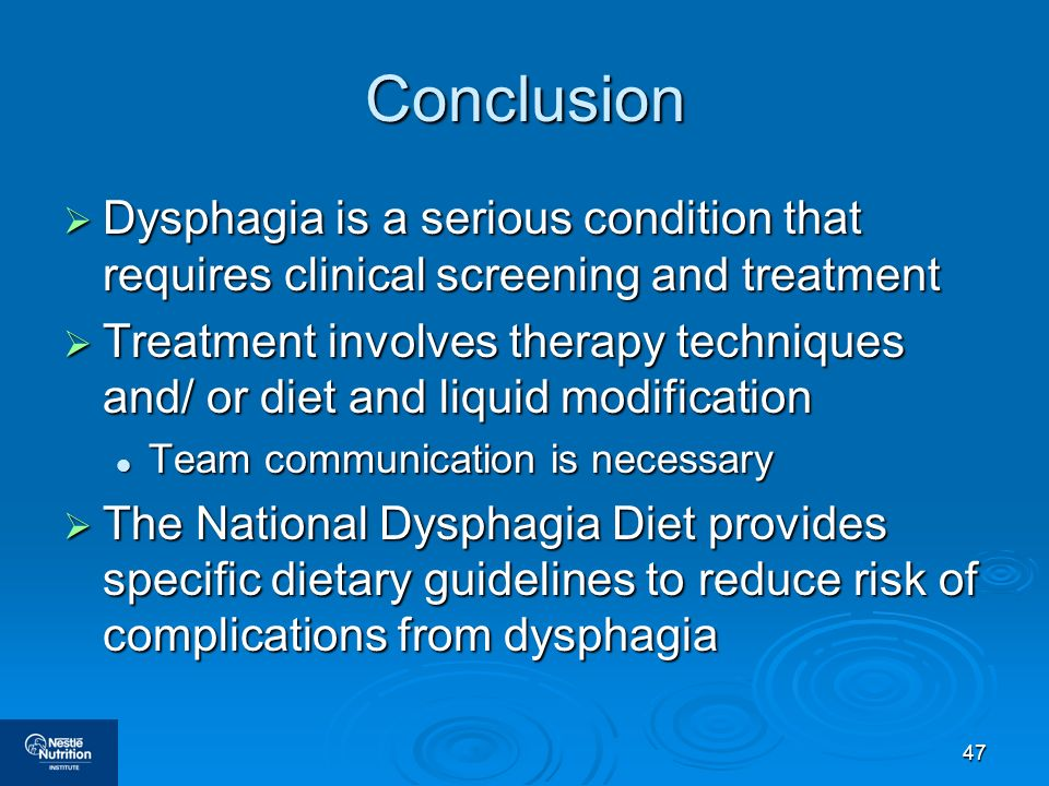 Conclusion Dysphagia is a serious condition that requires clinical screening and treatment.