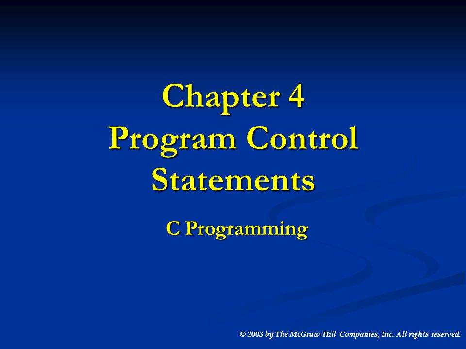 Chapter 4 Program Control Statements