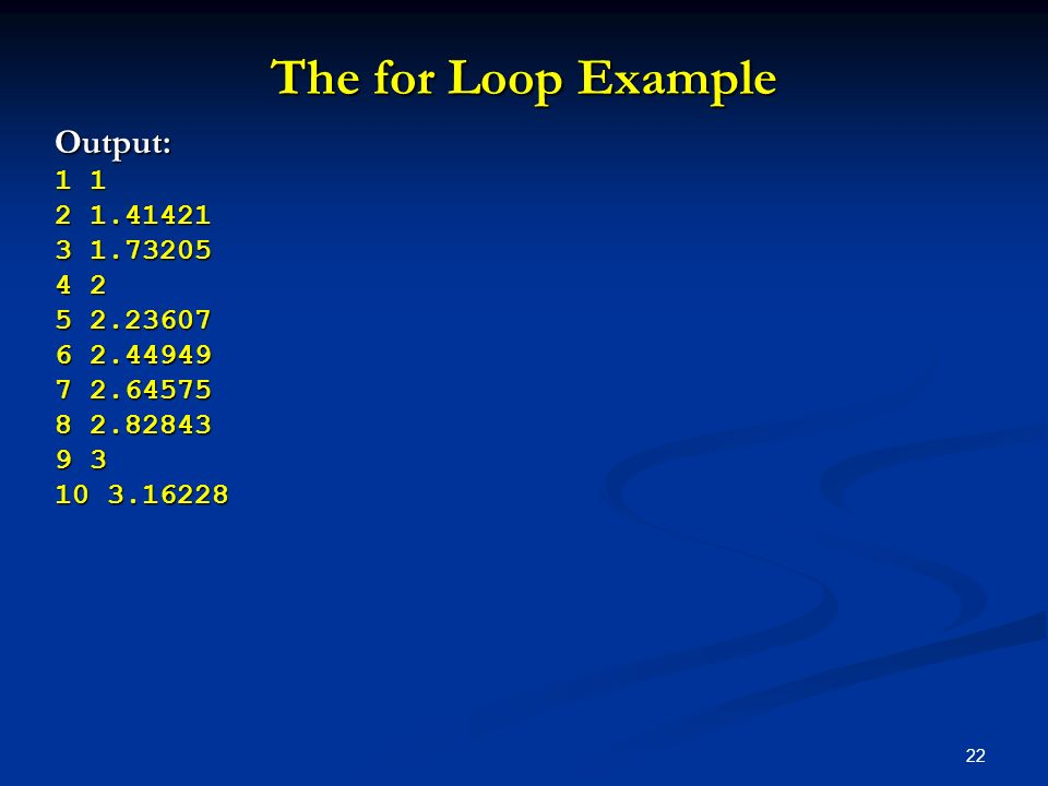 The for Loop Example Output: