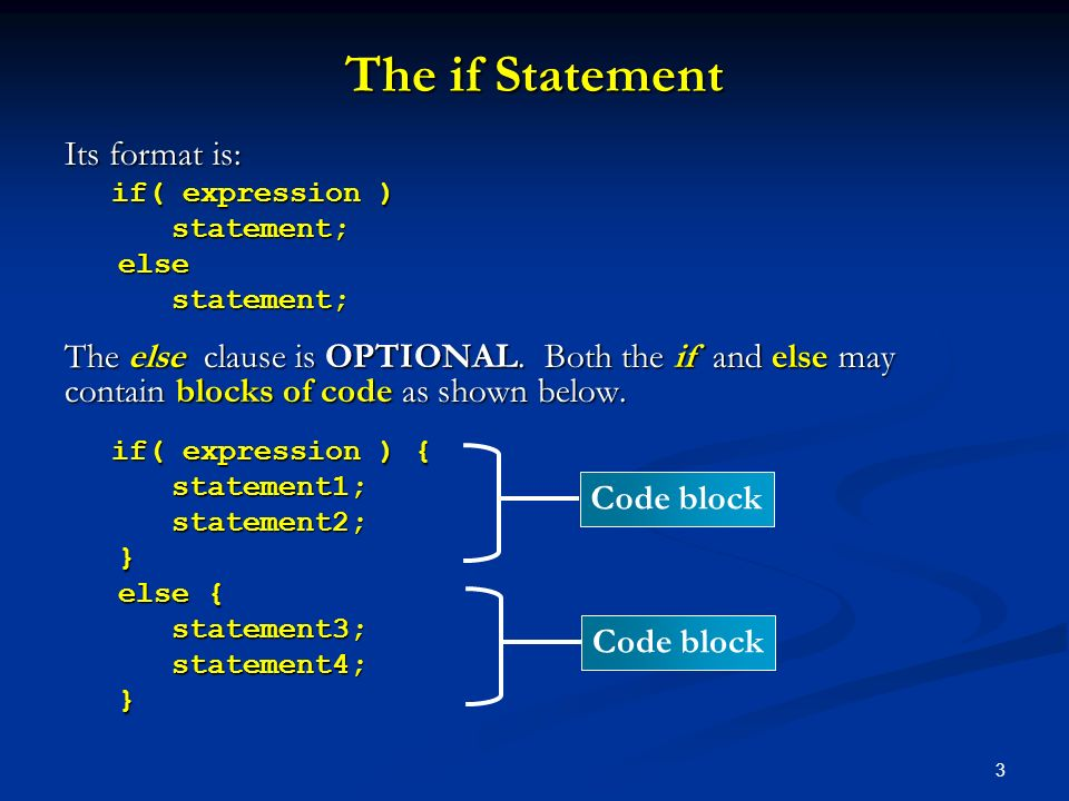 The if Statement Its format is: