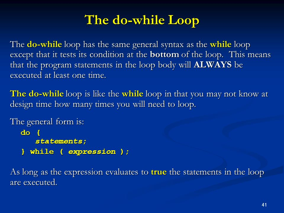 The do-while Loop
