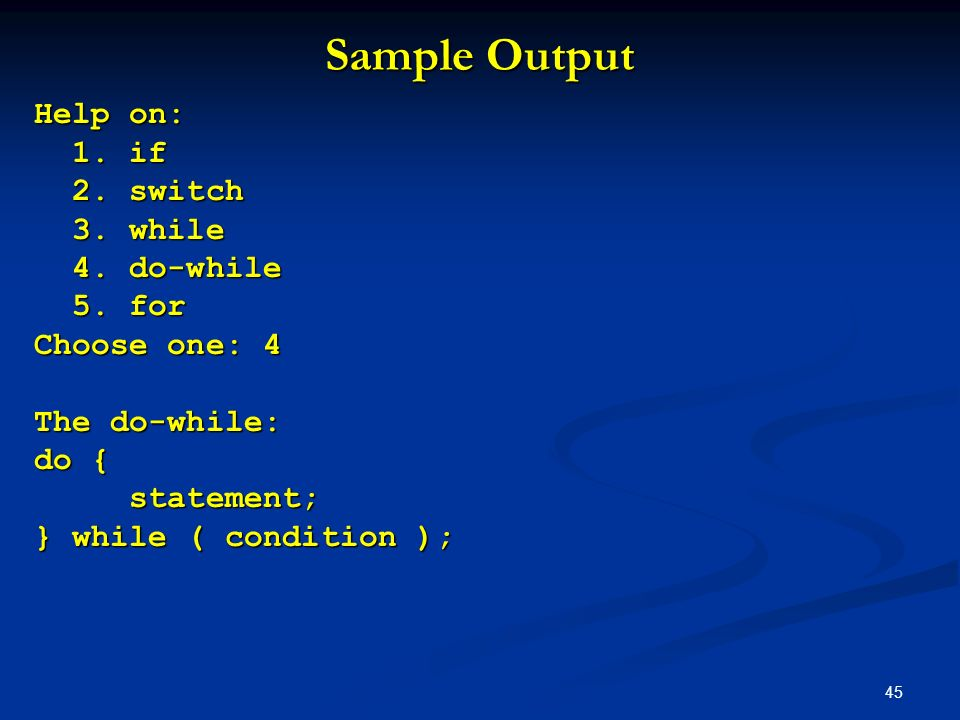 Sample Output Help on: 1. if 2. switch 3. while 4. do-while 5. for