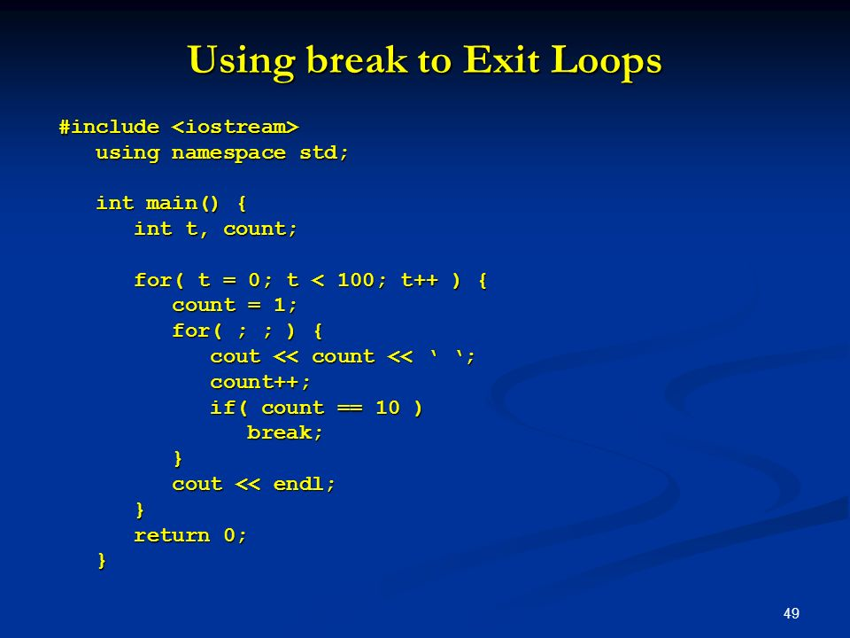 Using break to Exit Loops
