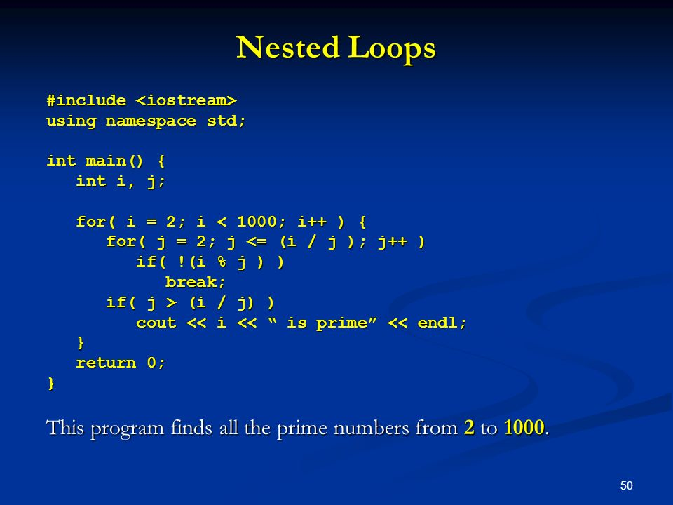 Nested Loops This program finds all the prime numbers from 2 to 1000.