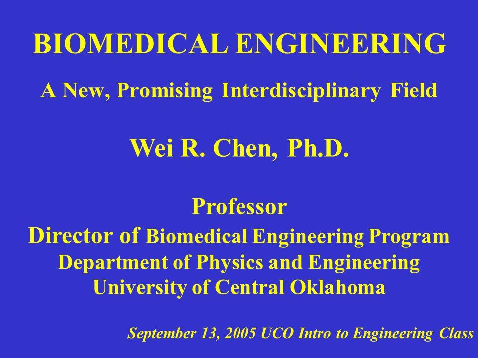 BIOMEDICAL ENGINEERING A New, Promising Interdisciplinary Field