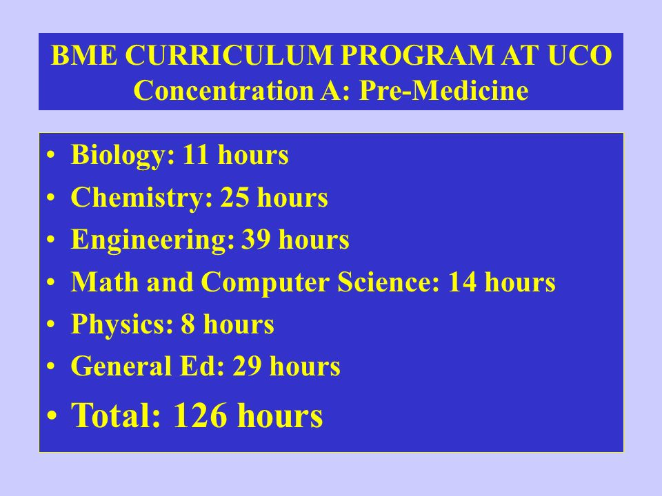 BME CURRICULUM PROGRAM AT UCO Concentration A: Pre-Medicine