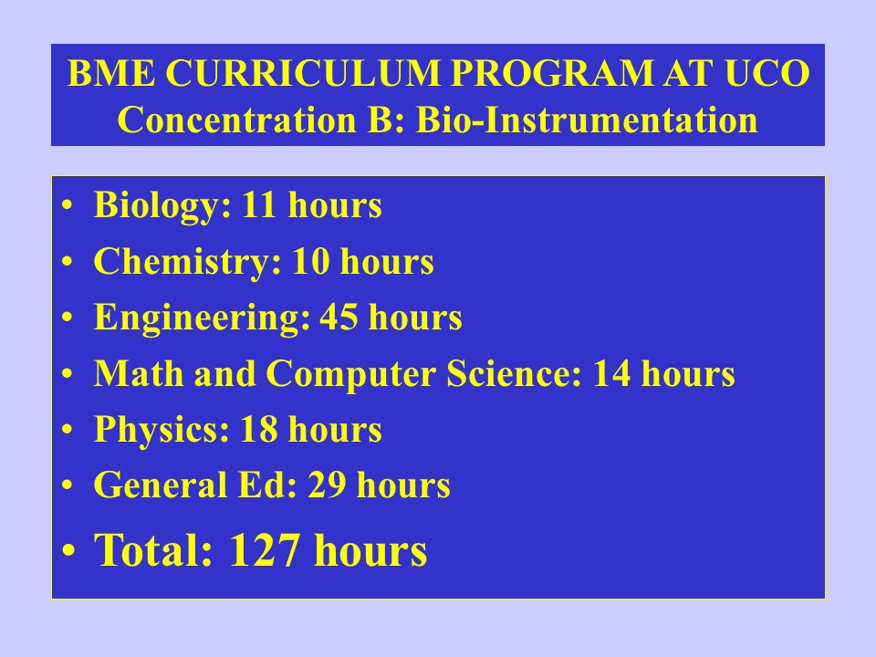 BME CURRICULUM PROGRAM AT UCO Concentration B: Bio-Instrumentation