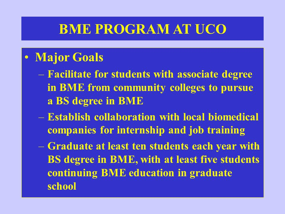BME PROGRAM AT UCO Major Goals