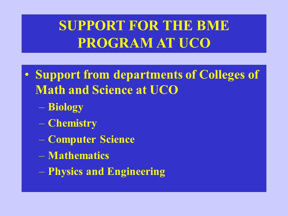 SUPPORT FOR THE BME PROGRAM AT UCO