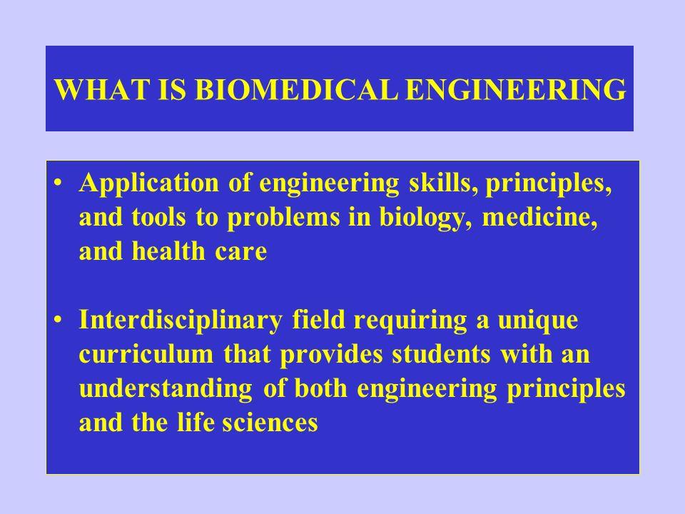 WHAT IS BIOMEDICAL ENGINEERING
