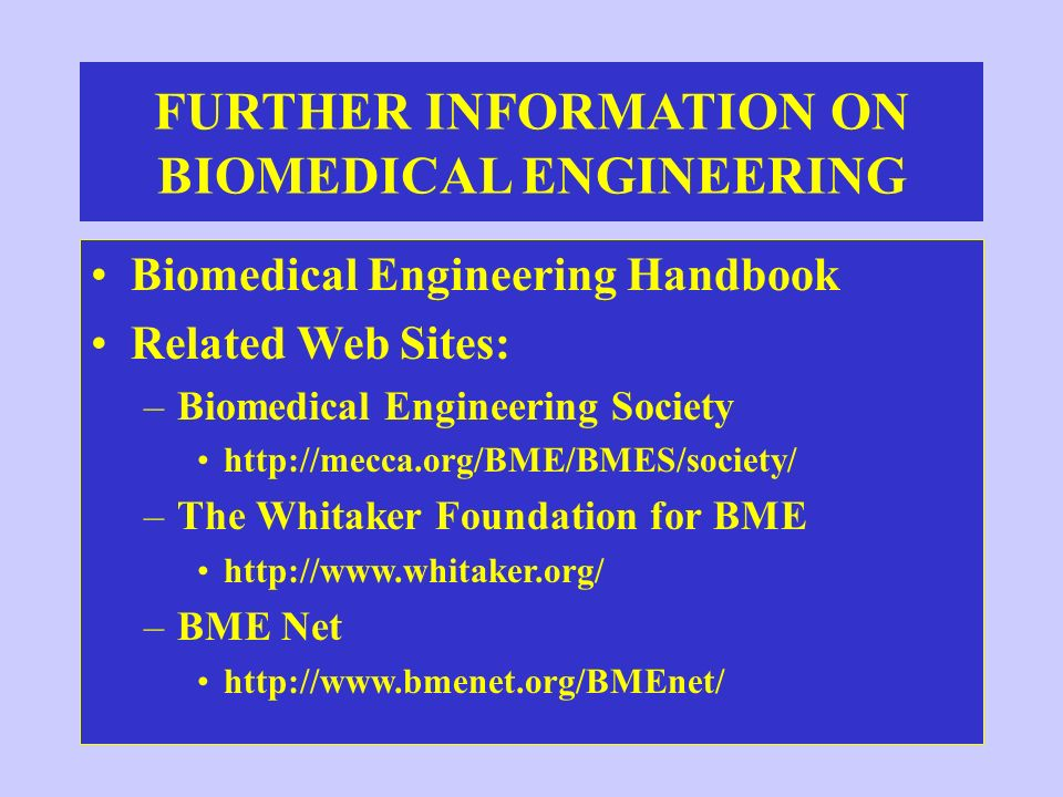 FURTHER INFORMATION ON BIOMEDICAL ENGINEERING