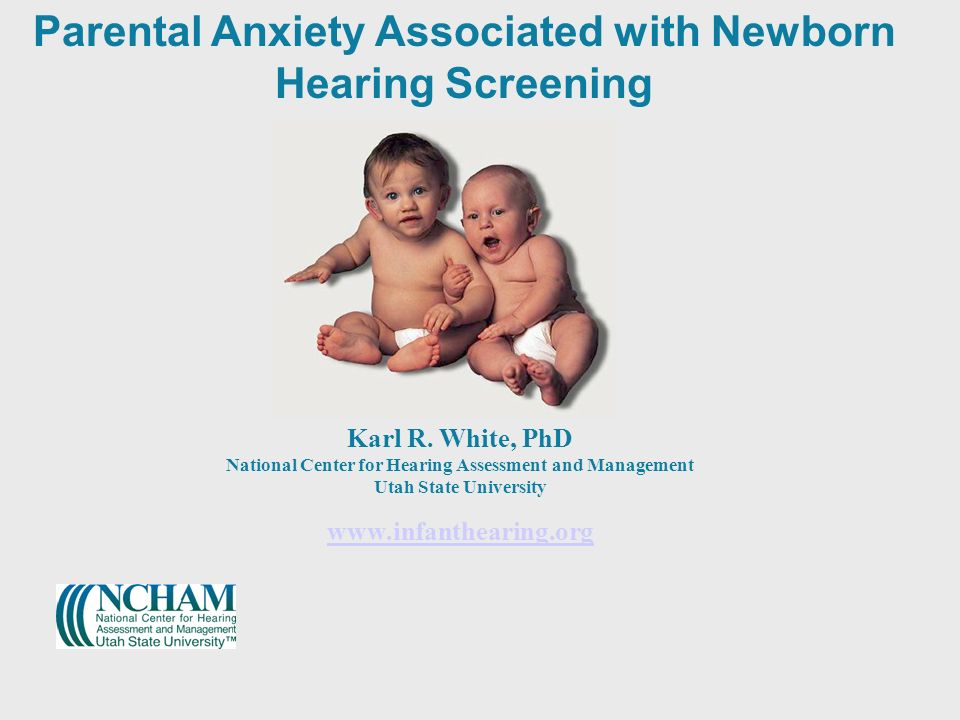 Parental Anxiety Associated with Newborn Hearing Screening