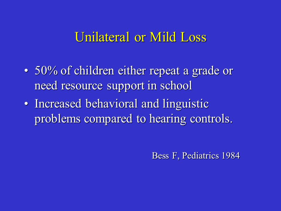 Unilateral or Mild Loss