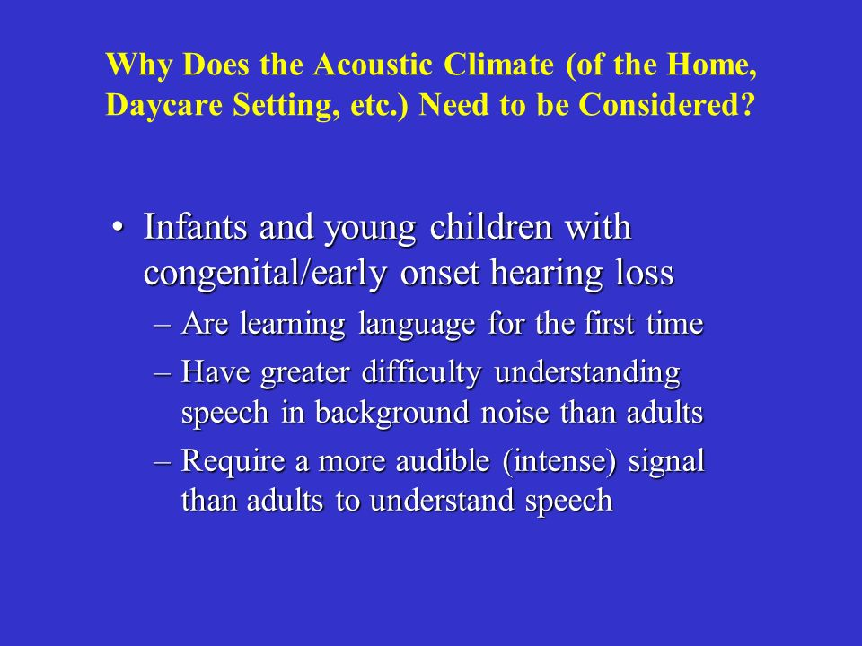 Infants and young children with congenital/early onset hearing loss